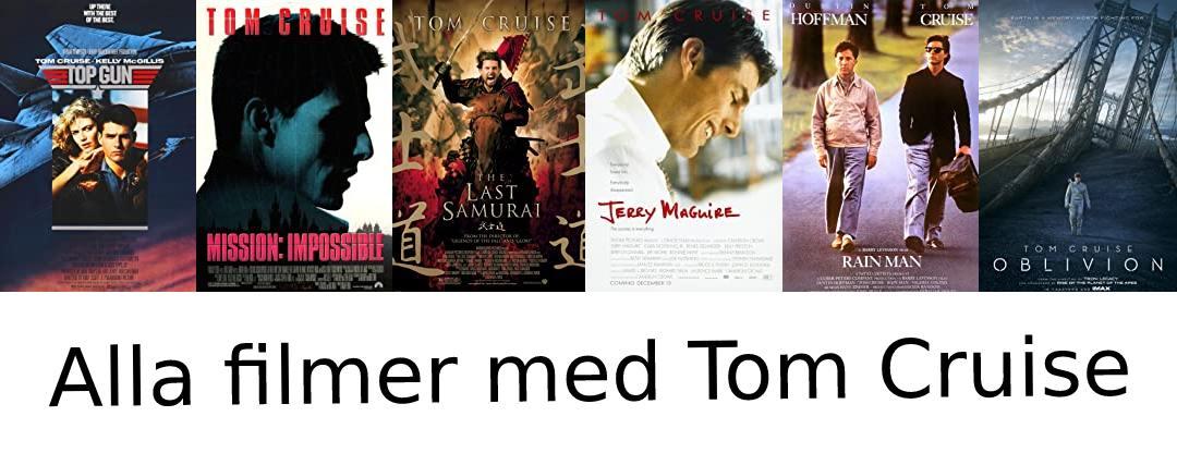 Alla filmer med Tom Cruise